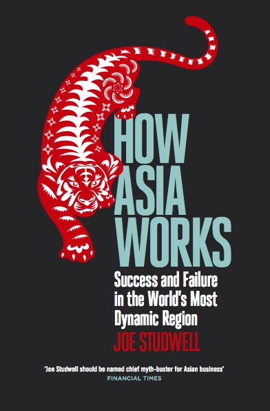 How Asia Works Joe Studwell economic policy development china south korea taiwan japan philippines indonesia thailand malaysia singapore hong kong agriculture manufacturing finance economic warfare martin pasquier 1