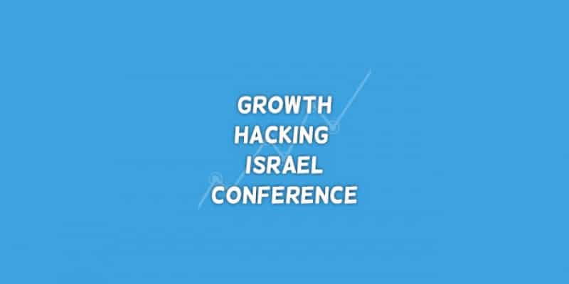 Should you go to Israel's Growth Hacking Summit in Israel?