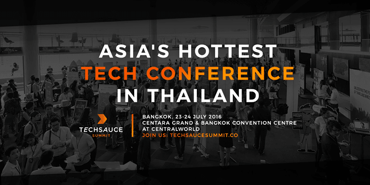 Meet Us At TechSauce Summit 2016: Exciting Developments in Thailand's Startup Ecosystem