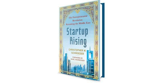 Startup Books #3: Startup Rising, the Entrepreneurial Revolution in the Middle-East, by Christophe Schroeder